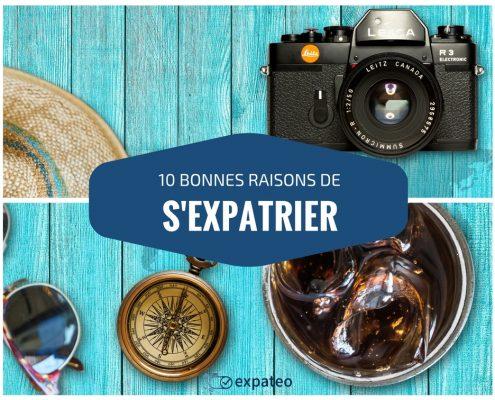 10 bonnes raisons de s'expatrier et suivre son envie d'expatriation
